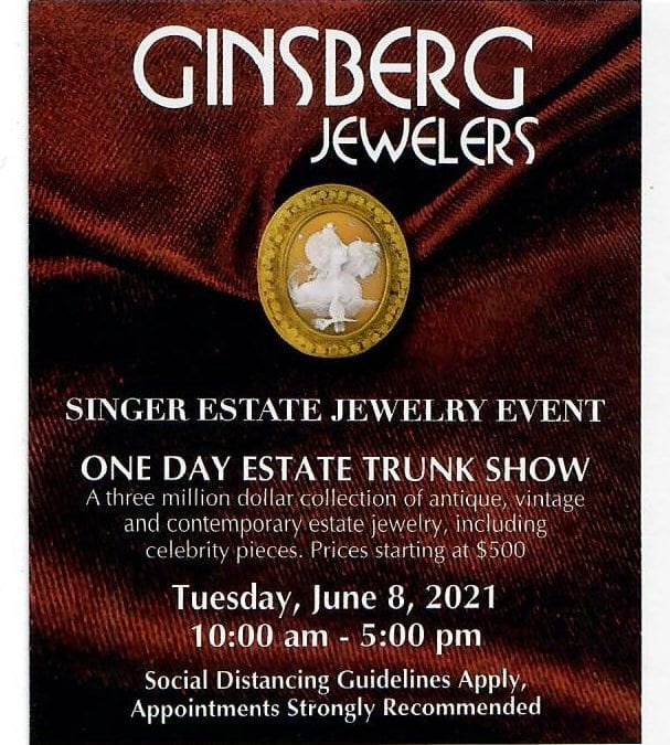 SINGER ESTATE JEWELRY EVENT ONE-DAY ESTATE TRUNK SHOW.