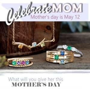 MOTHER'S DAY IS RIGHT AROUND THE CORNER! – MAY 12TH